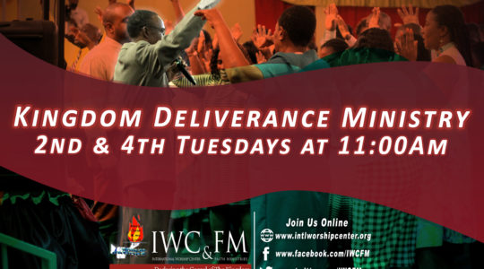 Kingdom Deliverance Service: Every 2nd and 4th Tuesdays at 11:00 A.M.